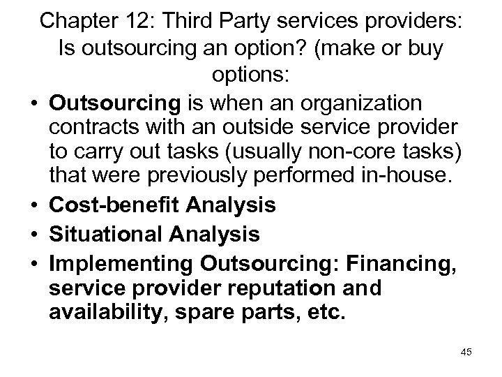 Chapter 12: Third Party services providers: Is outsourcing an option? (make or buy options: