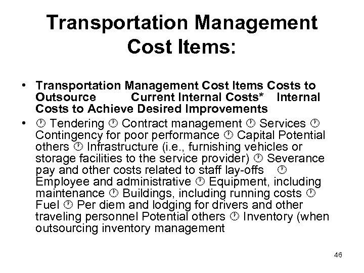Transportation Management Cost Items: • Transportation Management Cost Items Costs to Outsource Current Internal