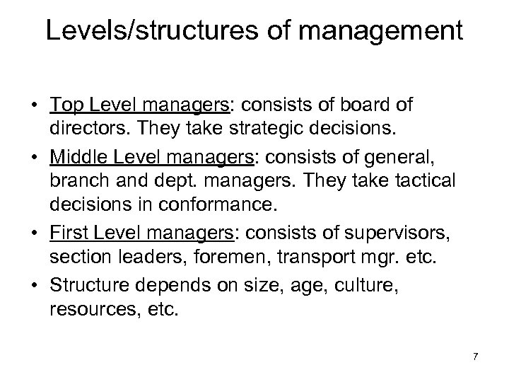 Levels/structures of management • Top Level managers: consists of board of directors. They take