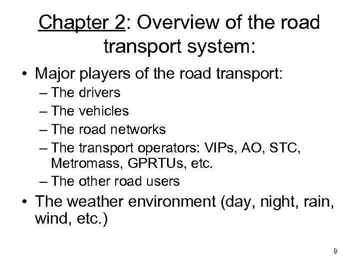 Chapter 2: Overview of the road transport system: • Major players of the road
