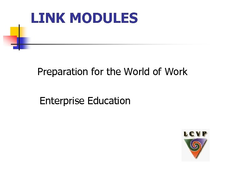 LINK MODULES Preparation for the World of Work Enterprise Education