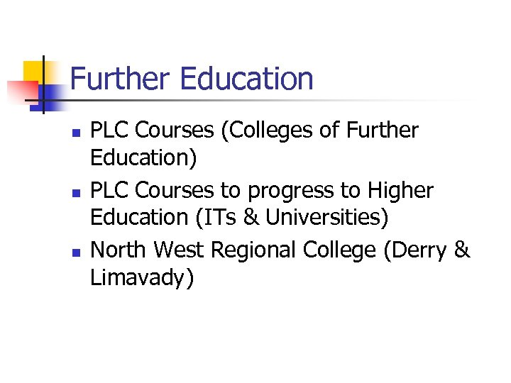 Further Education n PLC Courses (Colleges of Further Education) PLC Courses to progress to