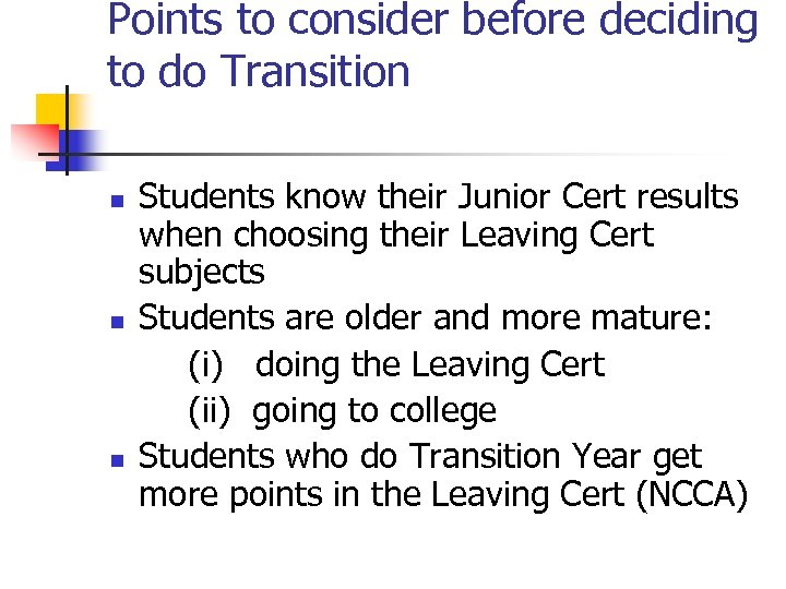 Points to consider before deciding to do Transition n Students know their Junior Cert