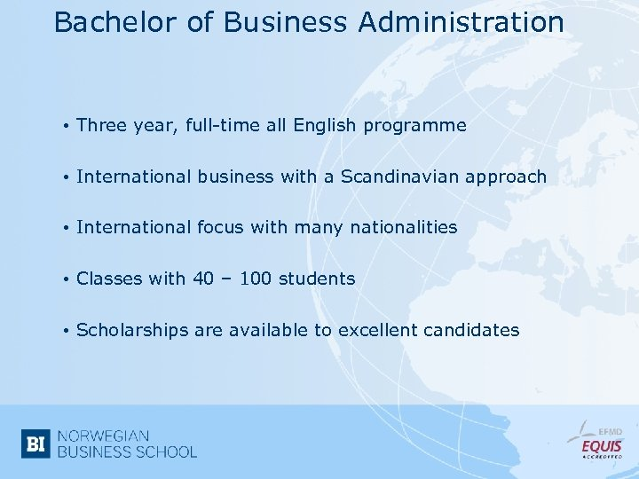 Bachelor of Business Administration • Three year, full-time all English programme • International business