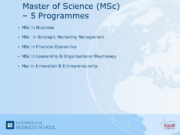 Master of Science (MSc) – 5 Programmes • MSc in Business • MSc in