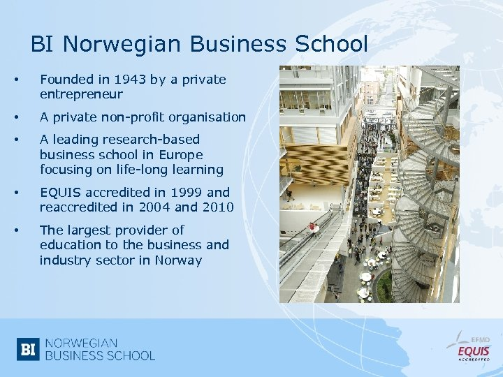 BI Norwegian Business School • Founded in 1943 by a private entrepreneur • A