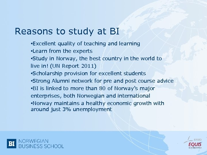 Reasons to study at BI • Excellent quality of teaching and learning • Learn