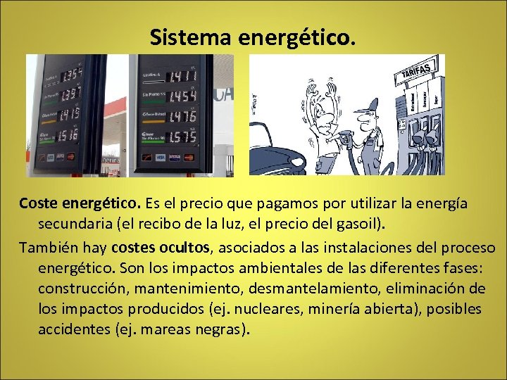 Sistema energético. Coste energético. Es el precio que pagamos por utilizar la energía secundaria