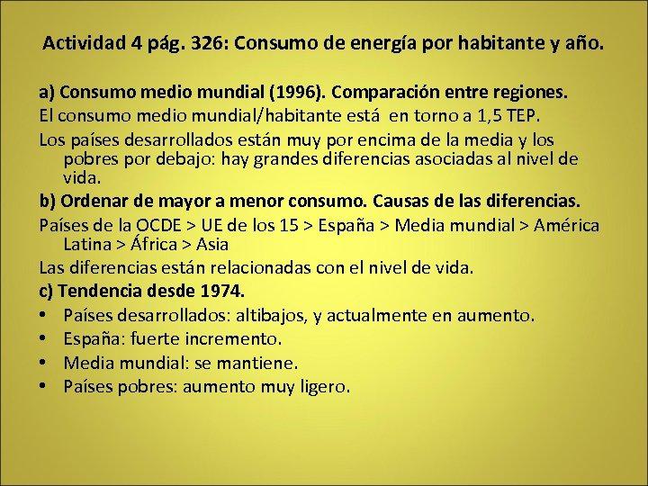 Actividad 4 pág. 326: Consumo de energía por habitante y año. a) Consumo medio