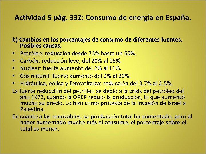 Actividad 5 pág. 332: Consumo de energía en España. b) Cambios en los porcentajes
