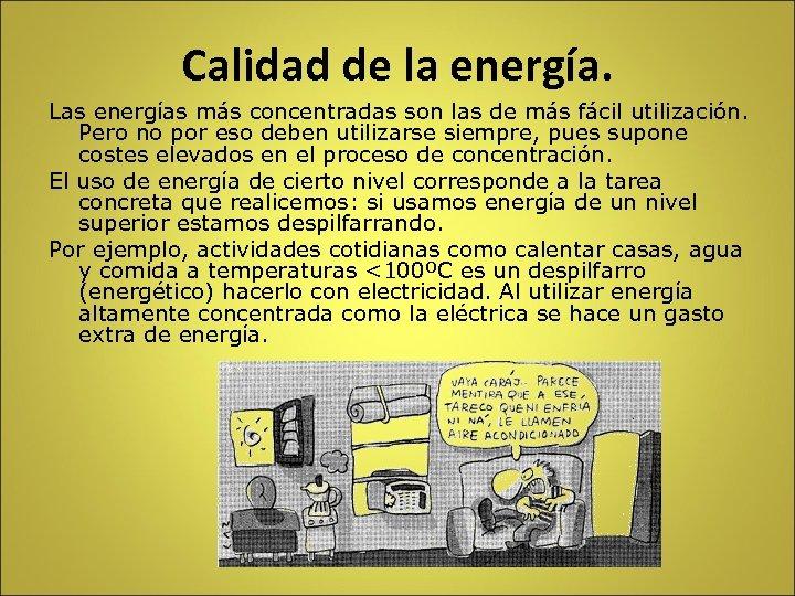 Calidad de la energía. Las energías más concentradas son las de más fácil utilización.