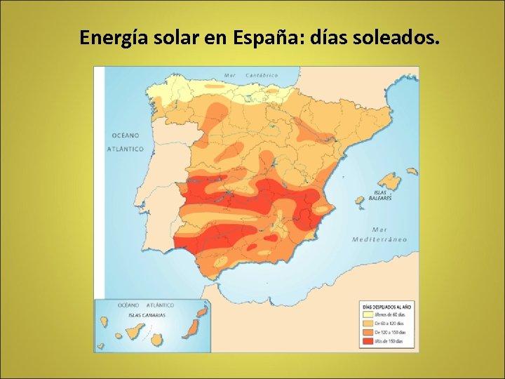 Energía solar en España: días soleados.