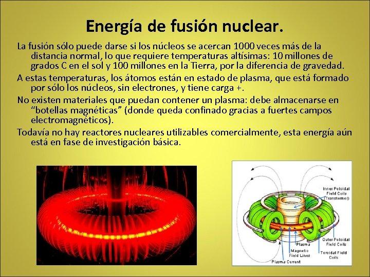Energía de fusión nuclear. La fusión sólo puede darse si los núcleos se acercan