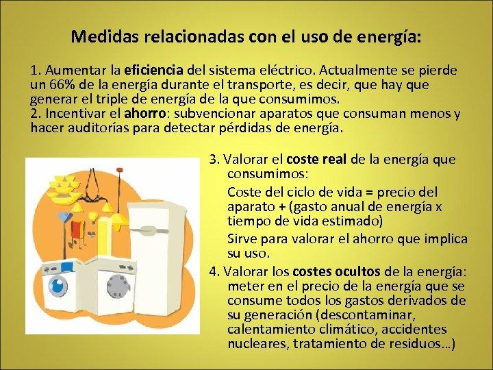 Medidas relacionadas con el uso de energía: 1. Aumentar la eficiencia del sistema eléctrico.