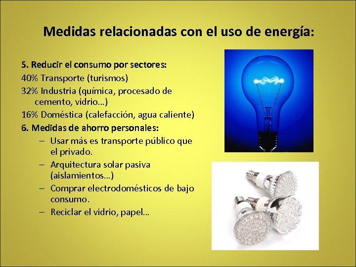 Medidas relacionadas con el uso de energía: 5. Reducir el consumo por sectores: 40%
