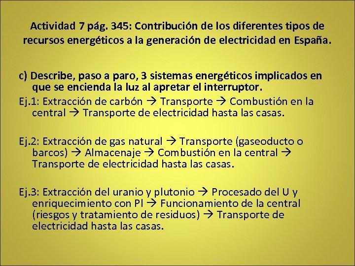Actividad 7 pág. 345: Contribución de los diferentes tipos de recursos energéticos a la