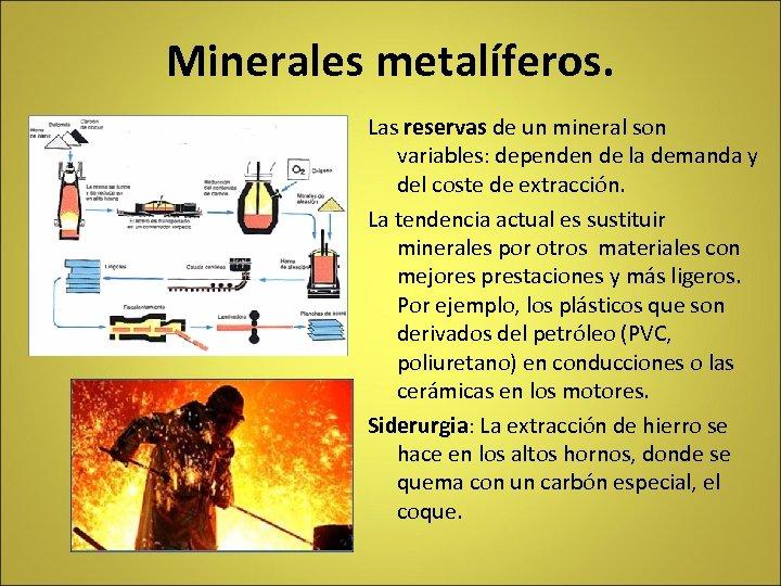 Minerales metalíferos. Las reservas de un mineral son variables: dependen de la demanda y