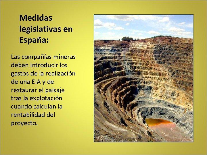 Medidas legislativas en España: Las compañías mineras deben introducir los gastos de la realización