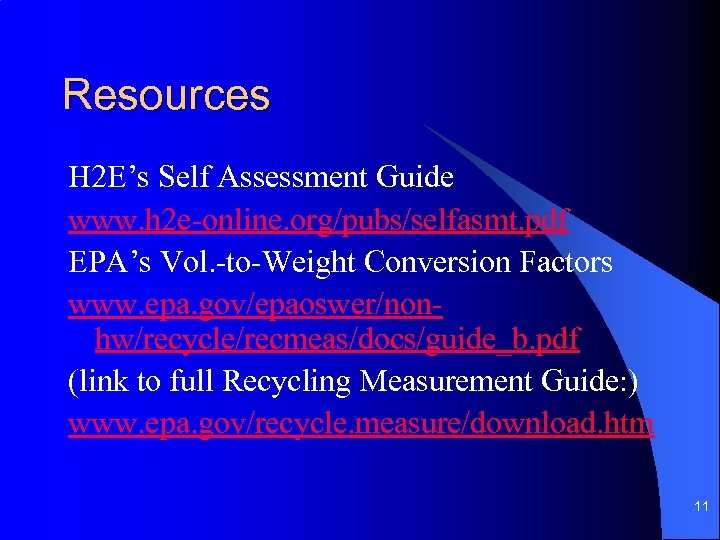 Resources H 2 E's Self Assessment Guide www. h 2 e-online. org/pubs/selfasmt. pdf EPA's