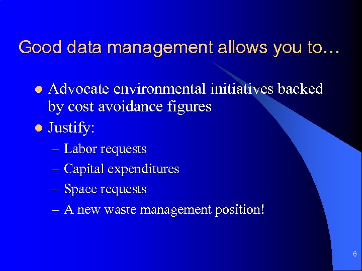Good data management allows you to… Advocate environmental initiatives backed by cost avoidance figures
