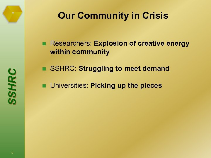 Our Community in Crisis S S HRC n 13 Researchers: Explosion of creative energy