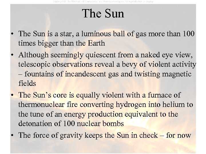 The Sun • The Sun is a star, a luminous ball of gas more