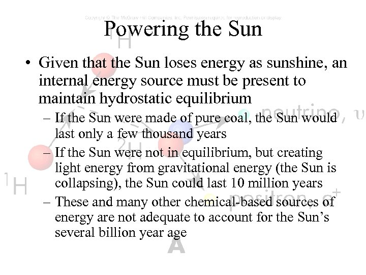 Powering the Sun • Given that the Sun loses energy as sunshine, an internal