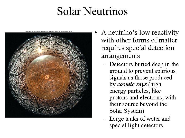 Solar Neutrinos • A neutrino's low reactivity with other forms of matter requires special