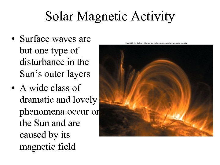 Solar Magnetic Activity • Surface waves are but one type of disturbance in the