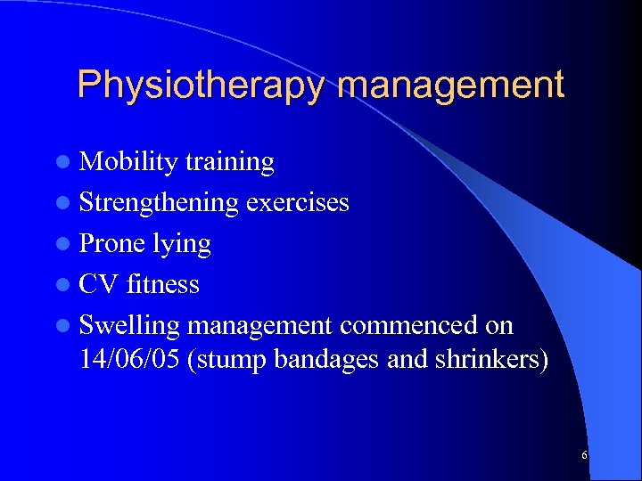 Physiotherapy management l Mobility training l Strengthening exercises l Prone lying l CV fitness