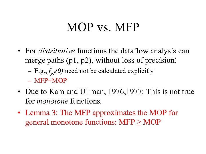 MOP vs. MFP • For distributive functions the dataflow analysis can merge paths (p