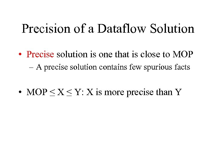 Precision of a Dataflow Solution • Precise solution is one that is close to