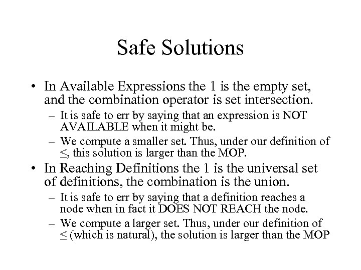 Safe Solutions • In Available Expressions the 1 is the empty set, and the