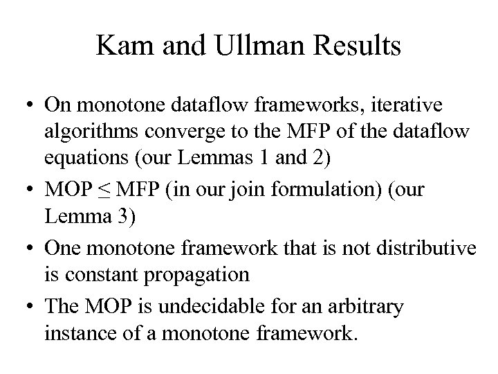 Kam and Ullman Results • On monotone dataflow frameworks, iterative algorithms converge to the