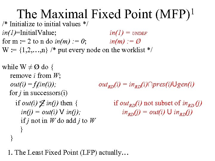 The Maximal Fixed Point /* Initialize to initial values */ in(1)=Initial. Value; in(1) =