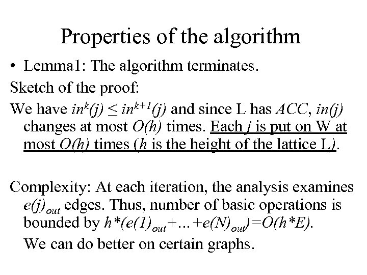 Properties of the algorithm • Lemma 1: The algorithm terminates. Sketch of the proof:
