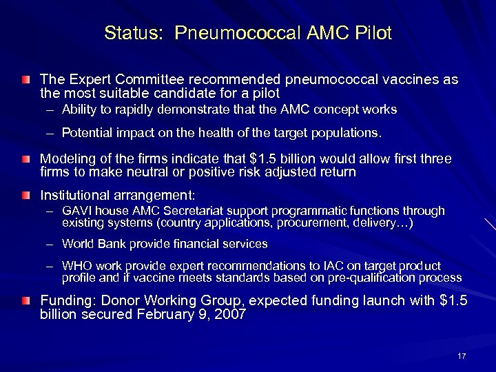 Status: Pneumococcal AMC Pilot The Expert Committee recommended pneumococcal vaccines as the most suitable