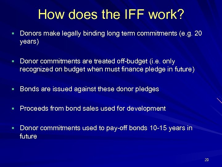 How does the IFF work? § Donors make legally binding long term commitments (e.