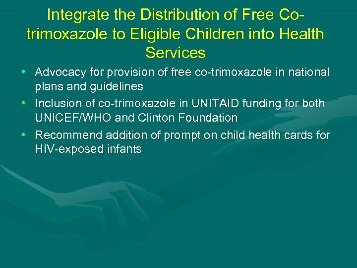 Integrate the Distribution of Free Cotrimoxazole to Eligible Children into Health Services • Advocacy