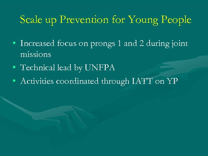 Scale up Prevention for Young People • Increased focus on prongs 1 and 2