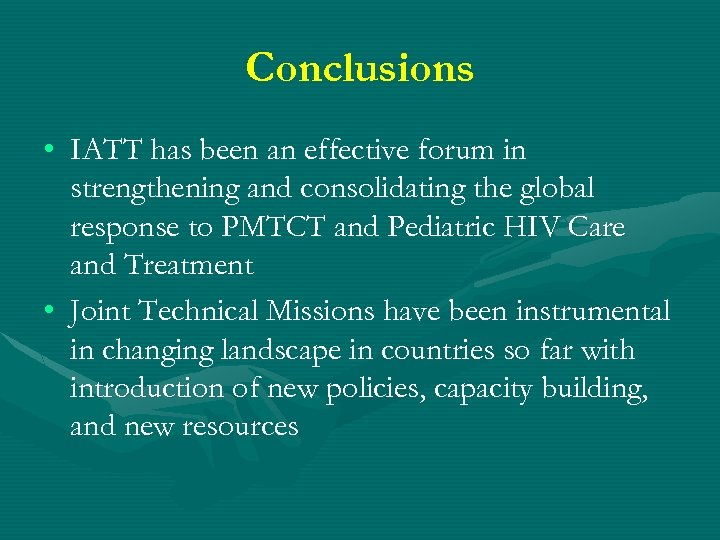 Conclusions • IATT has been an effective forum in strengthening and consolidating the global