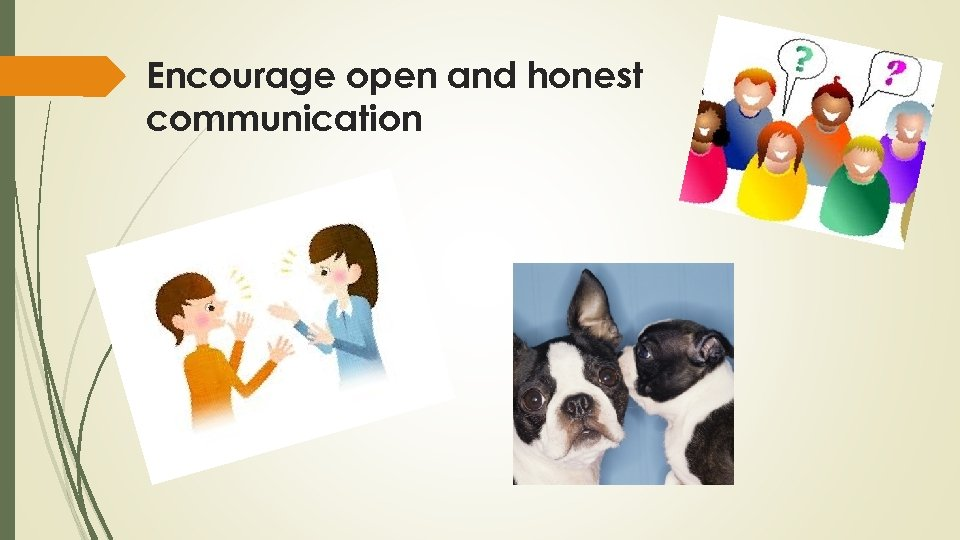 Encourage open and honest communication