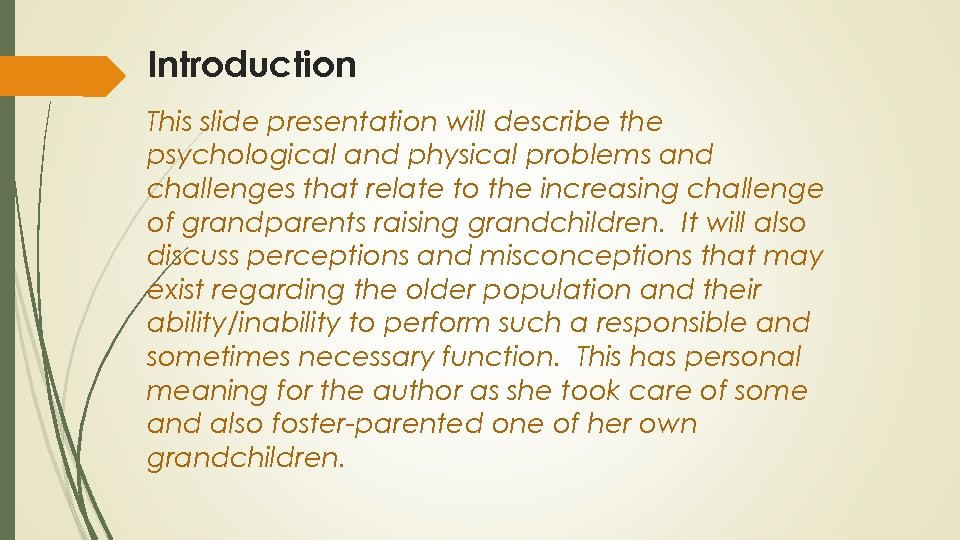 Introduction This slide presentation will describe the psychological and physical problems and challenges that
