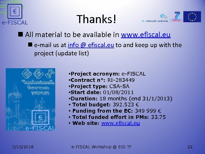 Thanks! n All material to be available in www. efiscal. eu n e-mail us