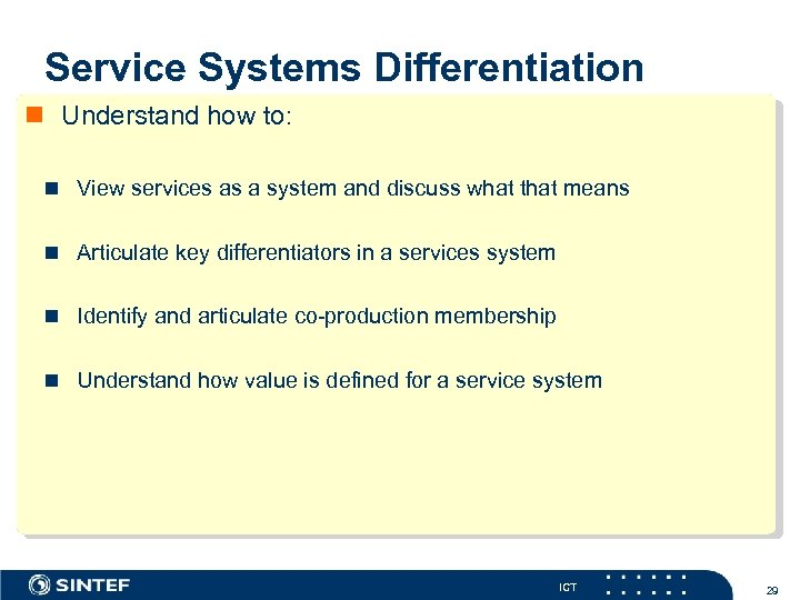 Service Systems Differentiation n Understand how to: n View services as a system and