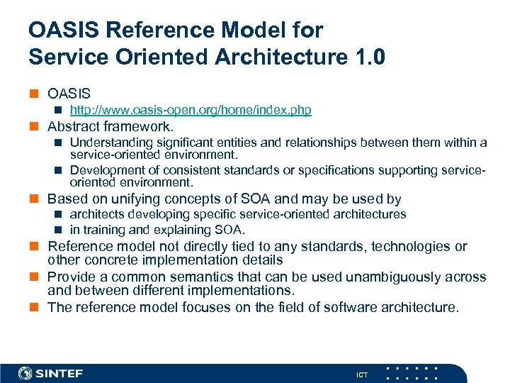 OASIS Reference Model for Service Oriented Architecture 1. 0 n OASIS n http: //www.