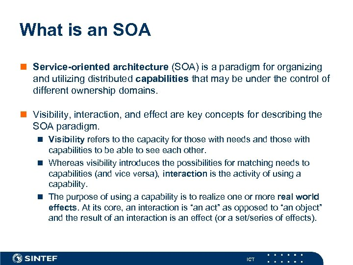 What is an SOA n Service-oriented architecture (SOA) is a paradigm for organizing and