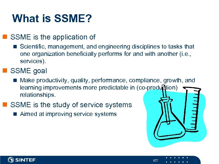 What is SSME? n SSME is the application of n Scientific, management, and engineering