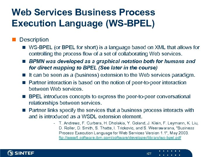 Web Services Business Process Execution Language (WS-BPEL) n Description n WS-BPEL (or BPEL for