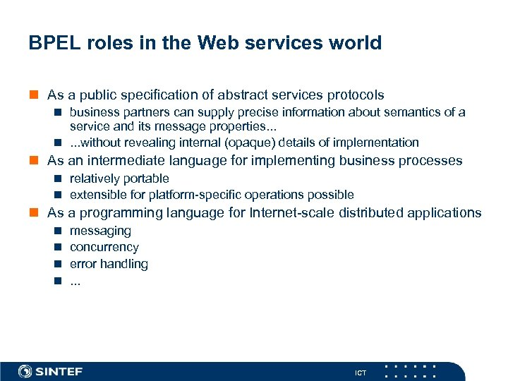 BPEL roles in the Web services world n As a public specification of abstract